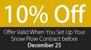 10% Off - Offer Valid When You Set Up Your Snow Plow Contract before December 25